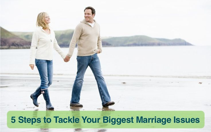 5 Steps to Tackle Your Biggest Marriage Issues