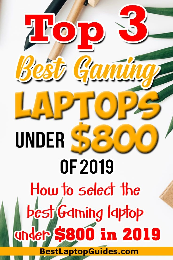 How to Choose The Best Gaming Laptop In 2019 (Best Budget