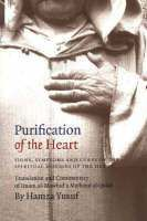 Purification of the Heart: Signs, Symptoms and Cures of the Spiritual Disease of the Heart, by Hamza Yusuf  In this exploration of Islamic spirituality, @Hamza Yusuf delves into the psychological diseases and cures of the heart. Diseases examined include miserliness, envy, hatred, treachery, rancor, malice, ostentation, arrogance, covetousness, lust, and other afflictions that assail people and often control them.  (http://learningaboutislam.wordpress.com/books-worth-reading/)