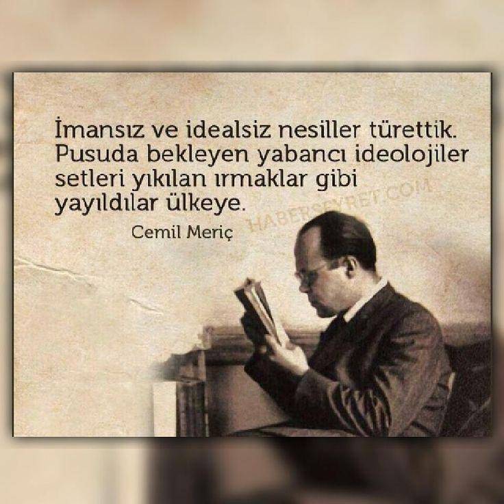 İmansız ve idealsiz nesiller türettik. Pusuda bekleyen yabancı ideolojiler setleri yıkılan ırmaklar gibi yayıldılar ülkeme… #cemilmeriç #OsmanlıDevleti