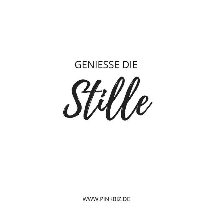 Genieße die Stille | http://www.pinkbiz.de | Motivation für Mompreneure