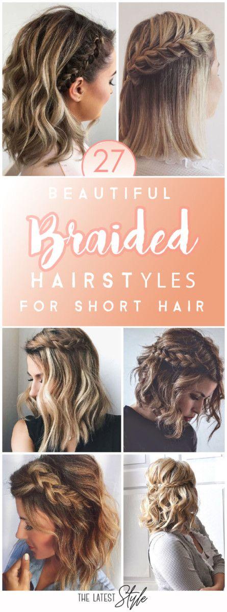 27 idee di acconciatura a treccia bella e fresca per capelli corti #braid #fresh #fri …