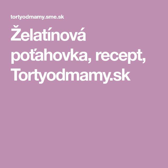 Želatínová poťahovka, recept, Tortyodmamy.sk