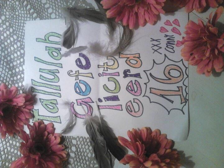 Voor mijn lieve nicht Tallulah :-) gefeliciteerd met je 16e verjaardag