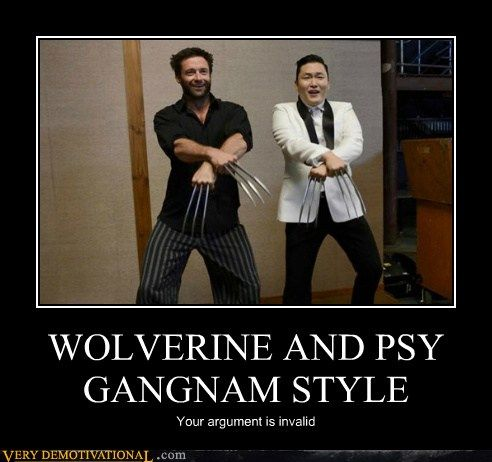 WOLVERINE AND PSY GANGNAM STYLE - Very Demotivational