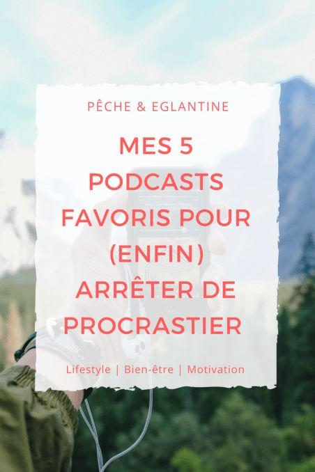 Mes 5 podcasts favoris pour (enfin) arrêter de procrastiner - Pêche & Eglantine   #procrastination #organisation #podcast #digitalnomad #action #dreams #project #entrepreneur #marketing #marketingdigital #business #girlboss