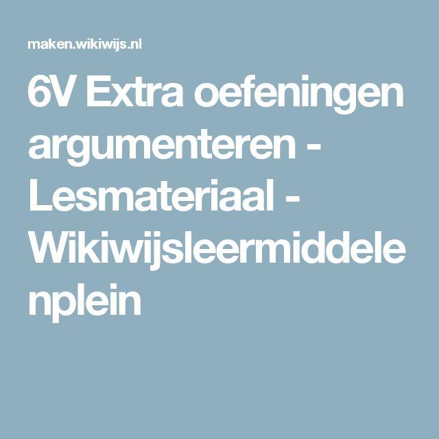 6V Extra oefeningen argumenteren - Lesmateriaal - Wikiwijsleermiddelenplein