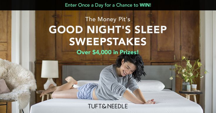 Could you use a good night's sleep? Win luxury bedding from TUFT & NEEDLE by entering THE MONEY PIT Good Night Sleep Sweepstakes!  Over $4,000 in prizes!