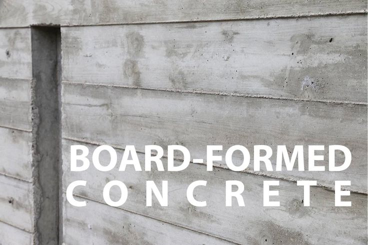 Board Formed Architectural Concrete Walls How To Board