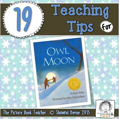 19 Teaching Ideas from The Picture Book Teacher for the book Owl Moon by Jane Yolen.