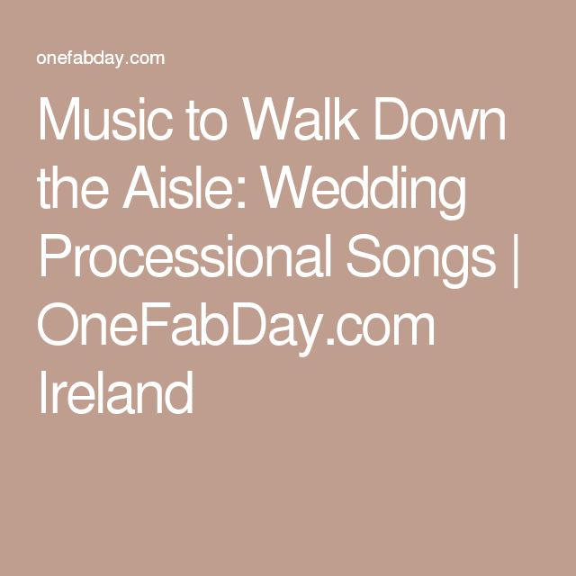 Wedding Music For Walking Down The Aisle: Music To Walk Down The Aisle: 67 Wedding Processional