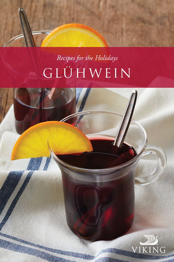 Holiday Recipe Gluhwein Hot Mulled Wine Viking Food Mulled Wine Holiday Recipes