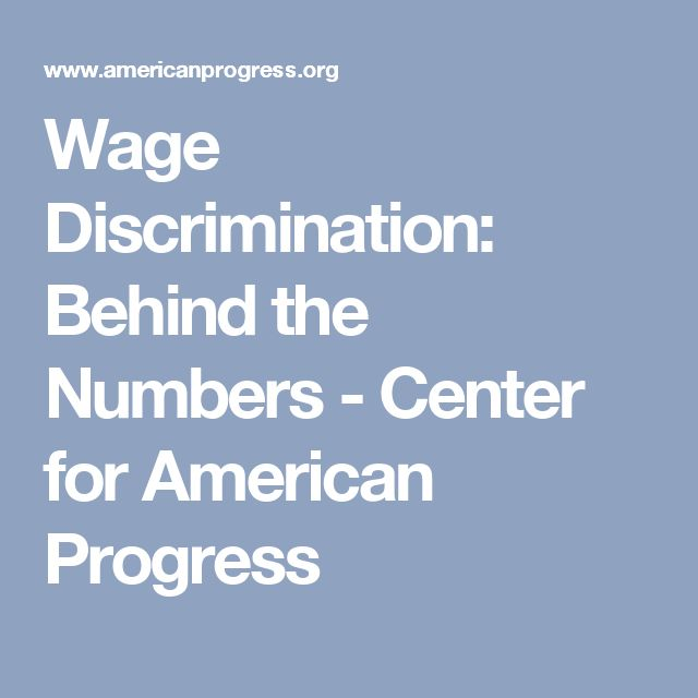 Wage Discrimination: Behind the Numbers - Center for American Progress