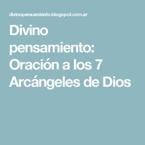 Divino pensamiento: Oración a los 7 Arcángeles de Dios