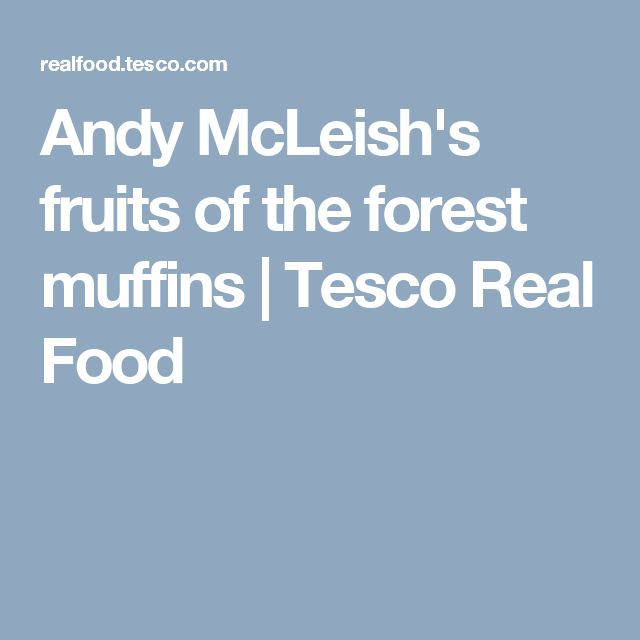 Andy McLeish's fruits of the forest muffins | Tesco Real Food