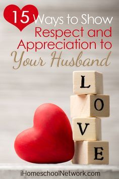 15 Ways to Show Respect and Appreciation to Your Husband