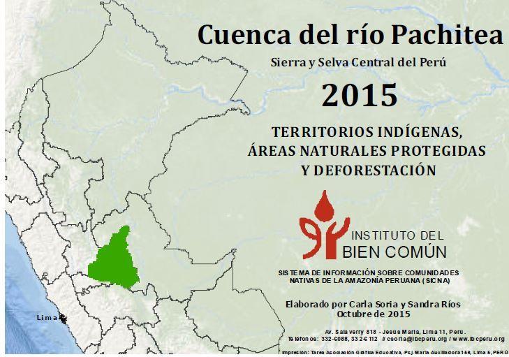 Cuenca del río Pachitea, sierra y selva central del Perú 2015 : territorios indígenas, áreas naturales protegidas y deforestación.