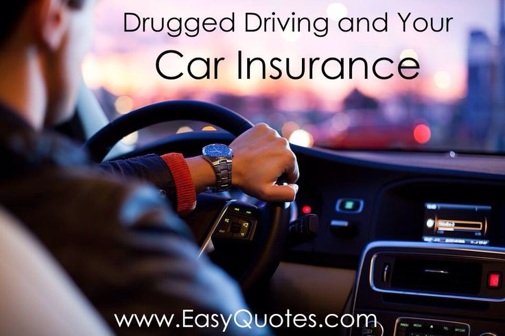 Drugged Driving And Your Car Insurance Being Caught Under The Influence Or Either Drugs