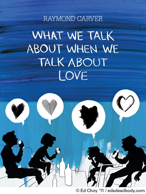 raymond carvers what we talk about What we talk about when we talk about love has 35,762 ratings and 2,247 reviews kfed said: i'll announce the cliche of my loving this book before you be.