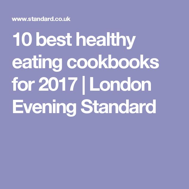 10 best healthy eating cookbooks for 2017 | London Evening Standard
