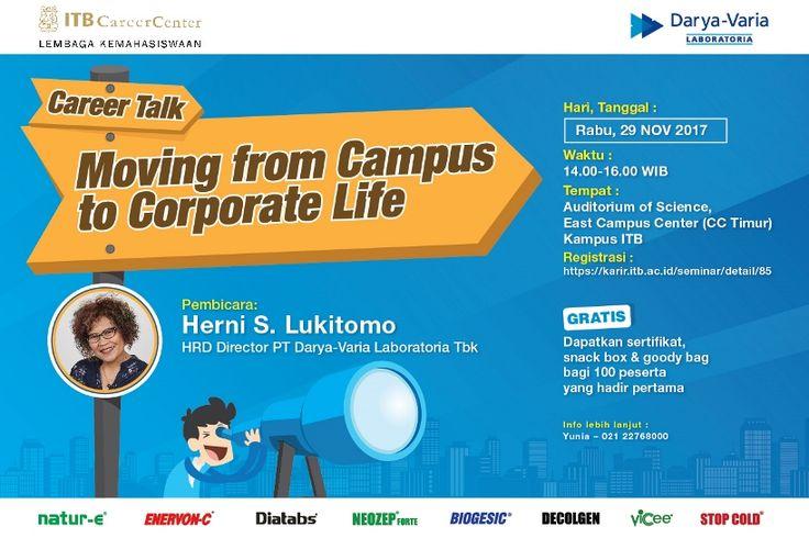 """HADIRI! Career Talk """" Moving from Campus to Corporate Life"""" dengan pembicara Ibu Herni S. Lukitomo, HRD Director Darya-Varia Laboratoria. Rabu 29 Nov '17. Auditorium CC Timur, ITB. GRATIS.    Info >> http://bit.ly/daryavariatalkshow"""