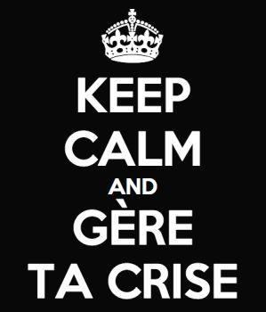 Keep Calm et gère ta crise #cm #badbuzz