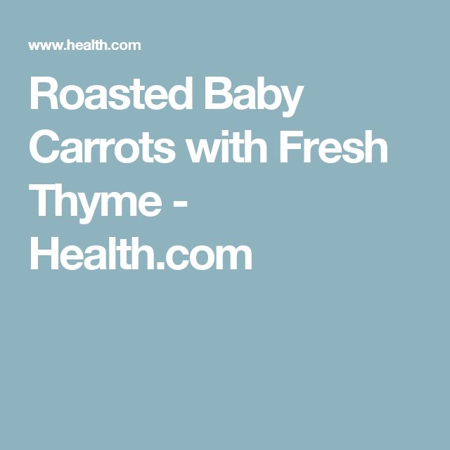 Roasted Baby Carrots with Fresh Thyme - Health.com