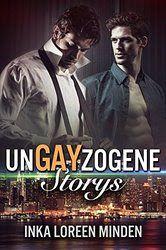 """Ulla Liebt Bücher  : """"unGAYzogene Storys: Gay Romance Snacks"""" von Inka ..."""