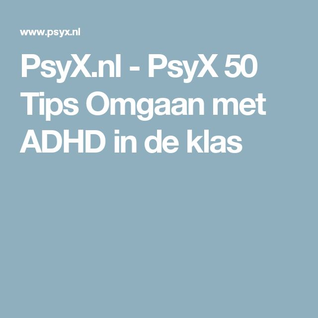 PsyX.nl - PsyX 50 Tips Omgaan met ADHD in de klas