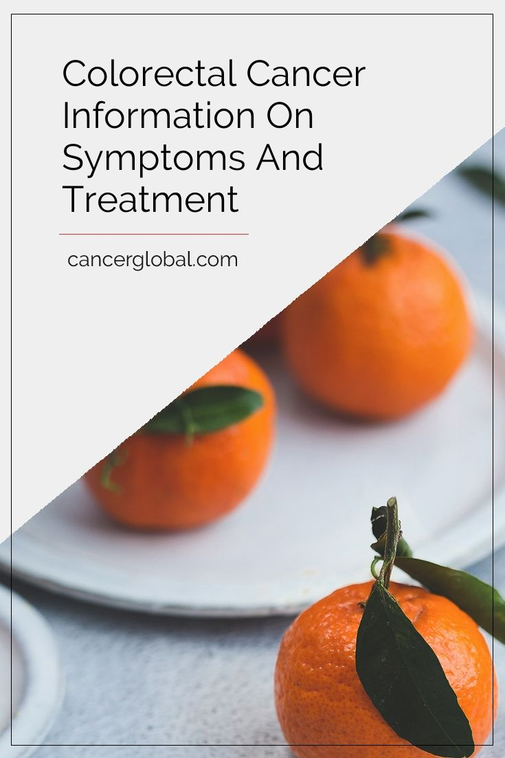 Colorectal Cancer Information On Symptoms And Treatment