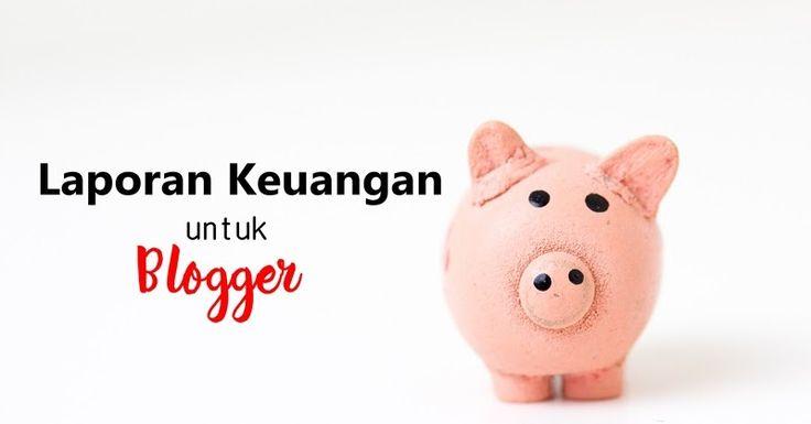 Laporan Keuangan untuk Blogger
