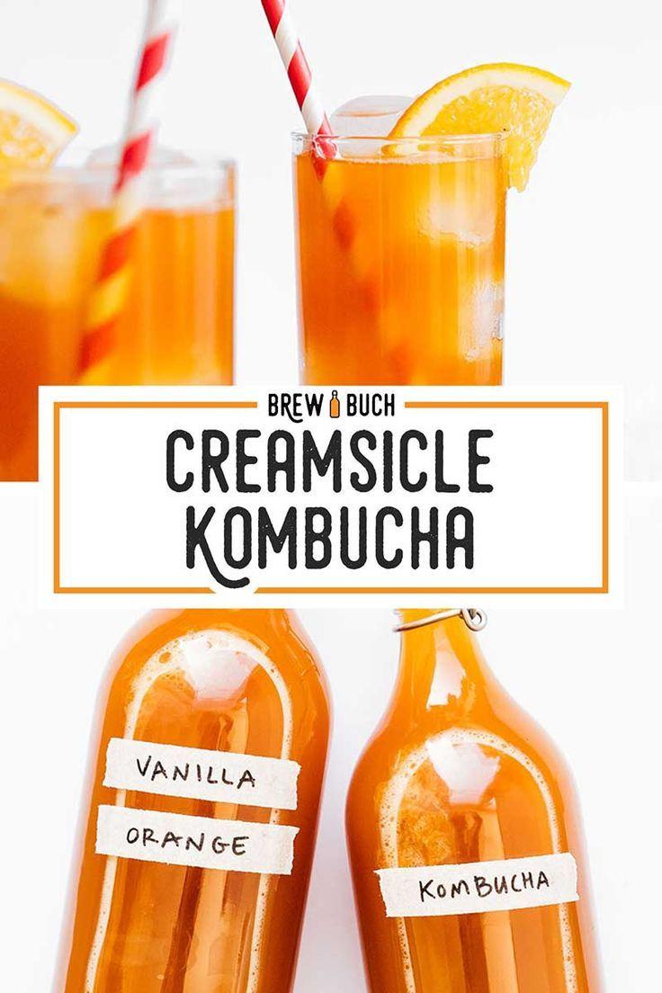 Orange Creamsicle Kombucha Recipe Kombucha Recipe Kombucha Flavors Kombucha