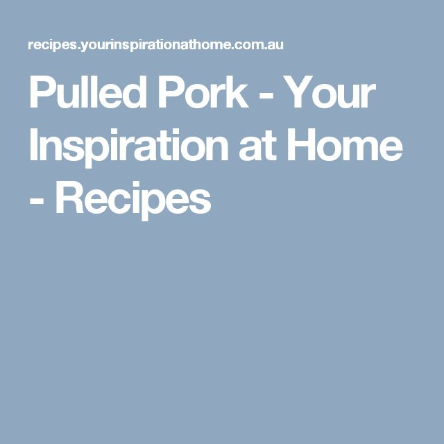 Pulled Pork - Your Inspiration at Home - Recipes