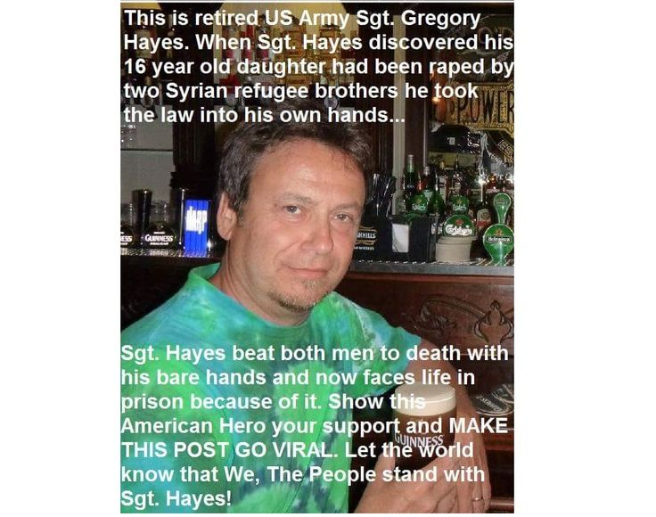 A popular meme proclaimed that Sgt. Gregory Hayes beat a pair of Syrian refugees to death for raping his teenaged daughter, but we found no record Hayes even exists.