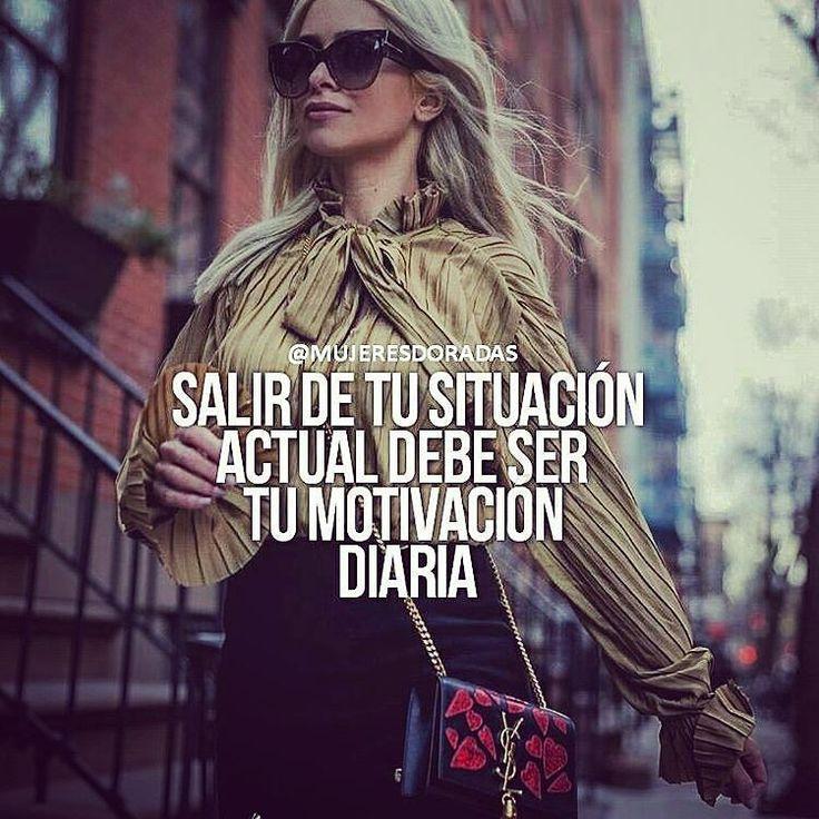 Esa debe ser tu motivación diaria mantén el foco . @mujeresdoradas