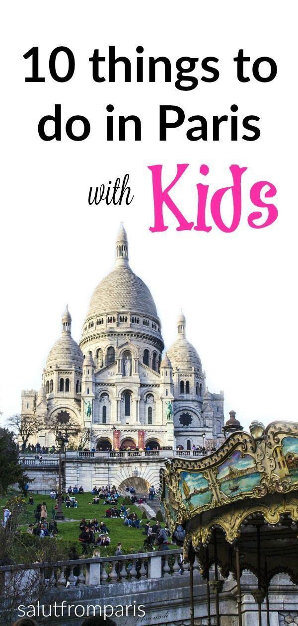 Top 10 Activities In Paris For Kids Paris Activities Paris