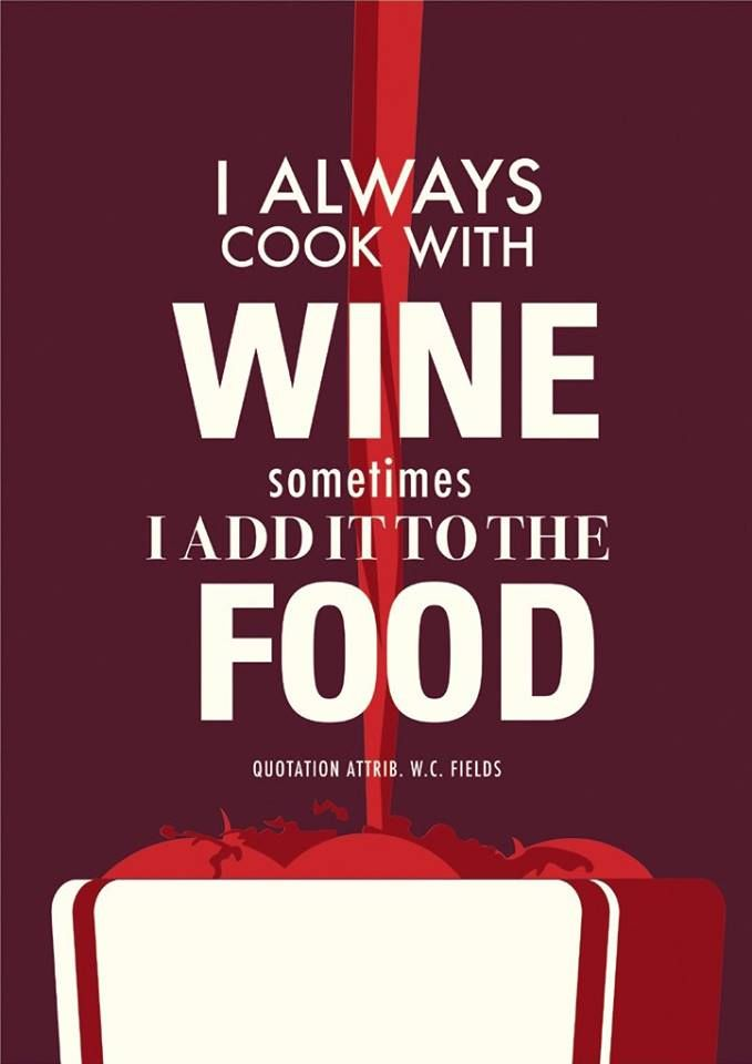 Wine humor: I always cook with wine, sometimes I add it to the food!  #winehumor #wine #CAwineclub