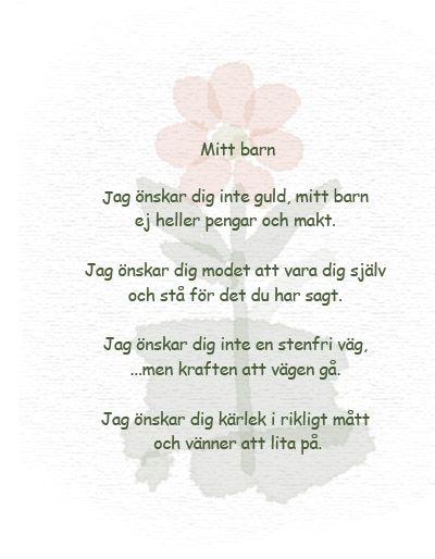 Läste den här dikten av Erik Lindorm häromdagen och tyckte den var väldigt fin. Man vill ju förmedla vad man tycker är viktigt i livet till sina barn och vad man önskar dem, och den här dikten…