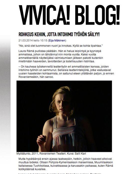 Näyttelijä Laura Rämä ei halua leipiintyä ja kyynistyä ammatissa, johon on tähdännyt niin monta vuotta. | Julkaistu 21.3.2014