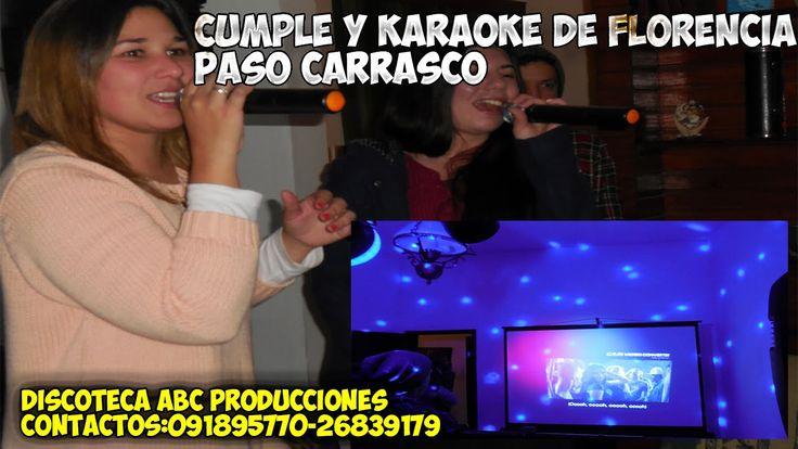 CUMPLE Y KARAOKE DE FLORENCIA PASO CARRASCO DISCOTECA ABC PRODUCCIONES