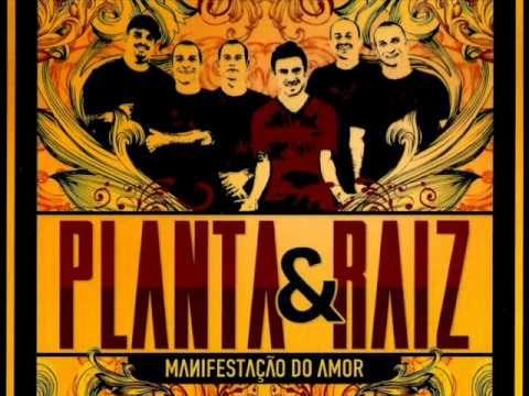 Planta & Raiz - Encontre a Liberdade
