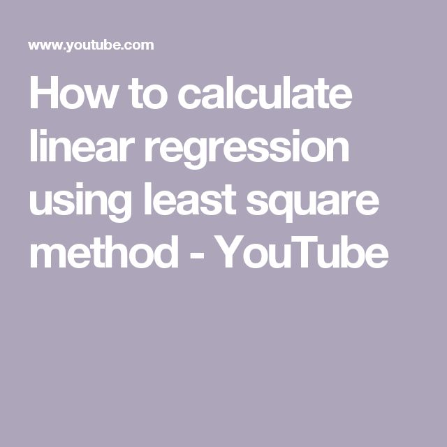 How to calculate linear regression using least square method - YouTube