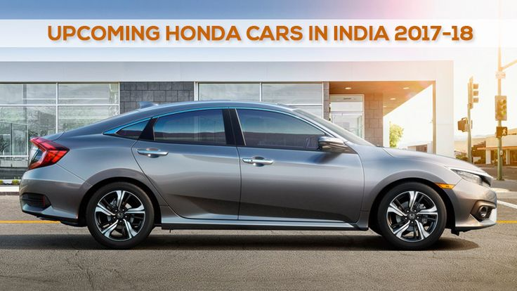 Here is the Complete list of Honda upcoming cars in India 2017-18 that will be rolled out one by one in the coming months. Honda HR-V, Honda Civic, Honda CR-V etc.