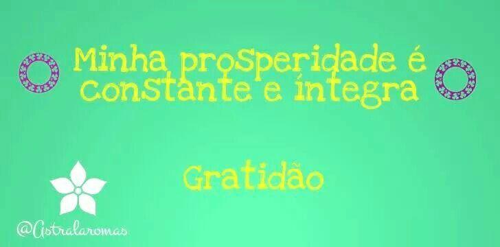 Minha Prosperidade é Constante e Íntegra✨  ã @Astralaromas #Gratidão #astralaromas #Diadepaz #Aomestrecomcarinho #felicidadecomgratidao #Pensamentopositivo #Declaracaopositiva #Afirmacaodiaria #Otimismo #Energiapositiva #Positivevibe #Vibrapositivo #Superação #Positiveafirmation #Frasespositivas #Reiki #Fengshui #Frasedodia #Happinesswithgratitude