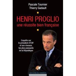 Henri Proglio une réussite bien française de Pascale Tournier et Thierry Gadault / CHAPTER 9 : Se venger