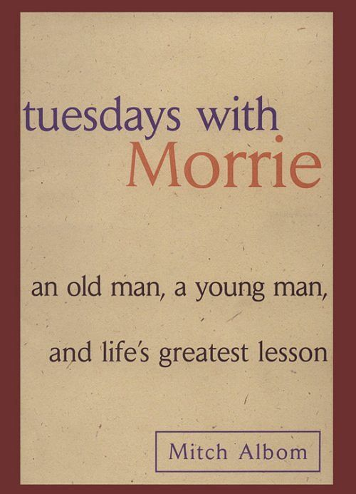 "tuesdays with morrie death and dying Describe how mitch lived his life after his uncle's death  reflect on morrie's comment, ""dying  summer reading guide tuesdays with morrie."