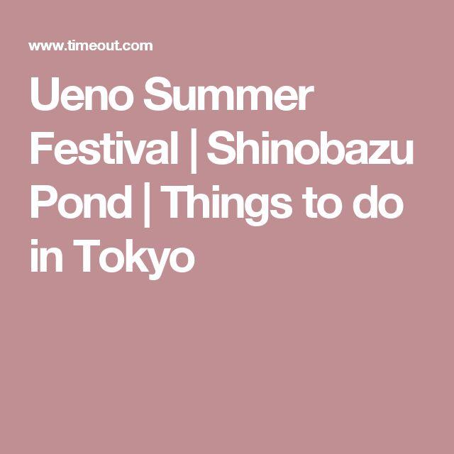 Ueno Summer Festival | Shinobazu Pond | Things to do in Tokyo