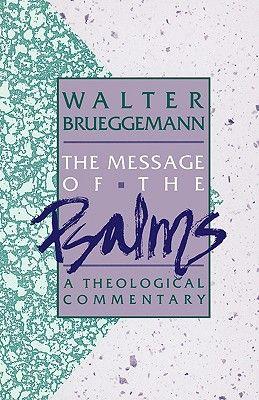 www.heartsandmindsbooks.com Message-of-the-Psalms-Brueggemann-Walter-9780806621203.jpg