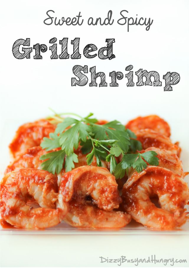 Sweet and Spicy Grilled Shrimp - If you like sriracha, you will love this recipe! http://www.dizzybusyandhungry.com/sweet-and-spicy-grilled-shrimp/ #shrimp