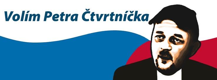 Volím Petra Čtvrtníčka... #volimpetra
